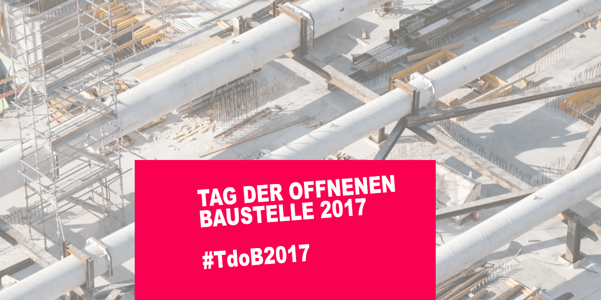 Portal auf! Tage der offenen Baustelle 2017