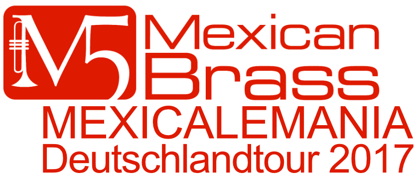 MEXICALEMANIA, Mexikanisch, Mexiko, M5, Mexican Brass, Deutschlandtour, Deutschlandtournee, Brass, Blasmusik, Klassik, Kinderkonzert, Klassik für Kinder