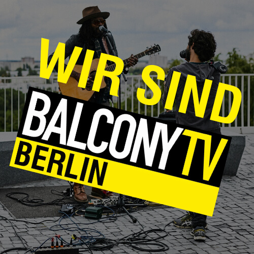 wir sind BalconyTV Berlin - new videos online